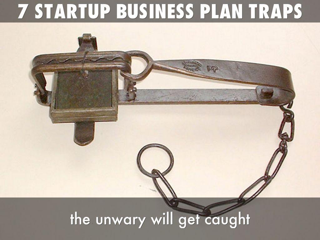 7 startup business plan traps