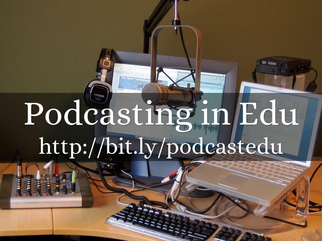Podcasting in Edu