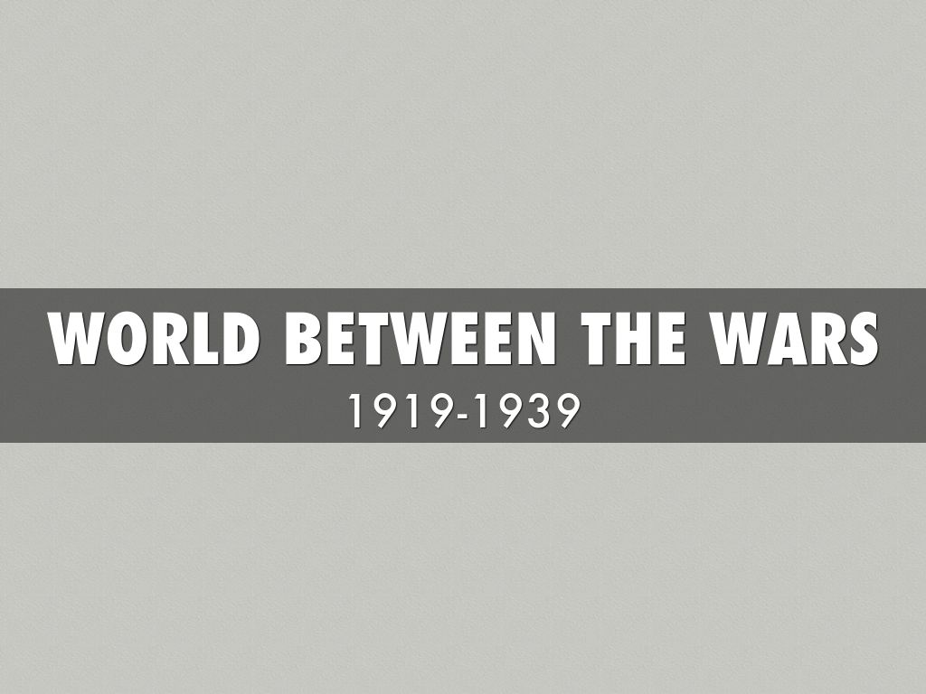 World Between The Wars By David Tucker