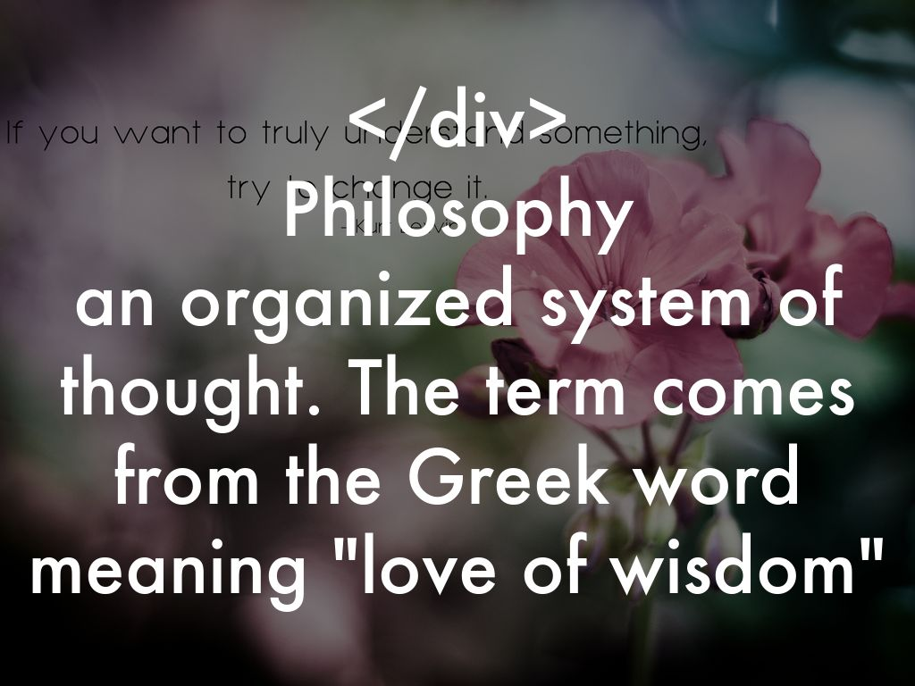 The Term Comes From The Greek Word Meaning Love Of Wisdom