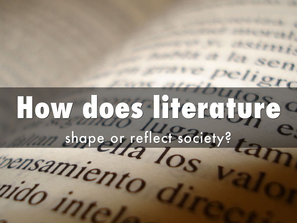 how does literature reflect society