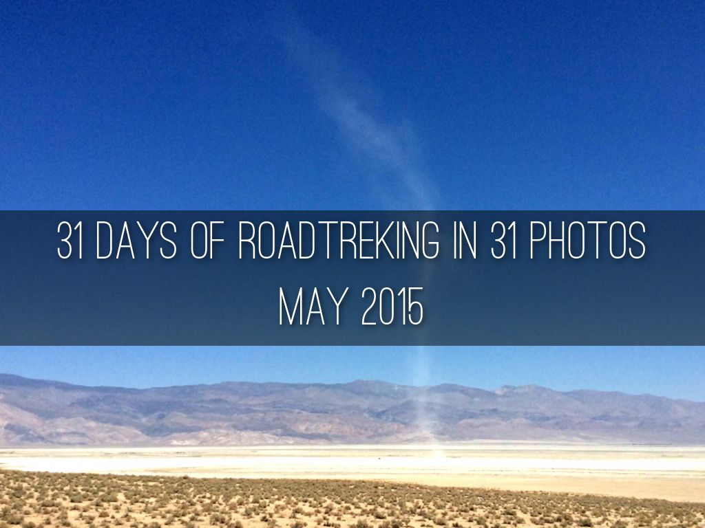 31 DAYS OF ROADTREKING IN 31 PHOTOS May 2015