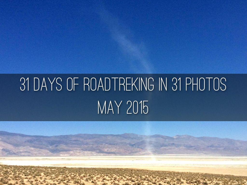 31 DAYS OF ROADTREKING IN 31 PHOTOS May 2015