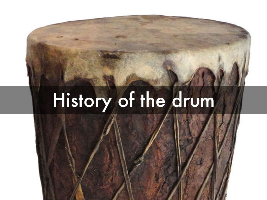 a history of drumming Out of all the modern day instruments, none has a longer history than the drum drums are found throughout the world, in practically every culture, and are known to have existed since at least 6000 bc.