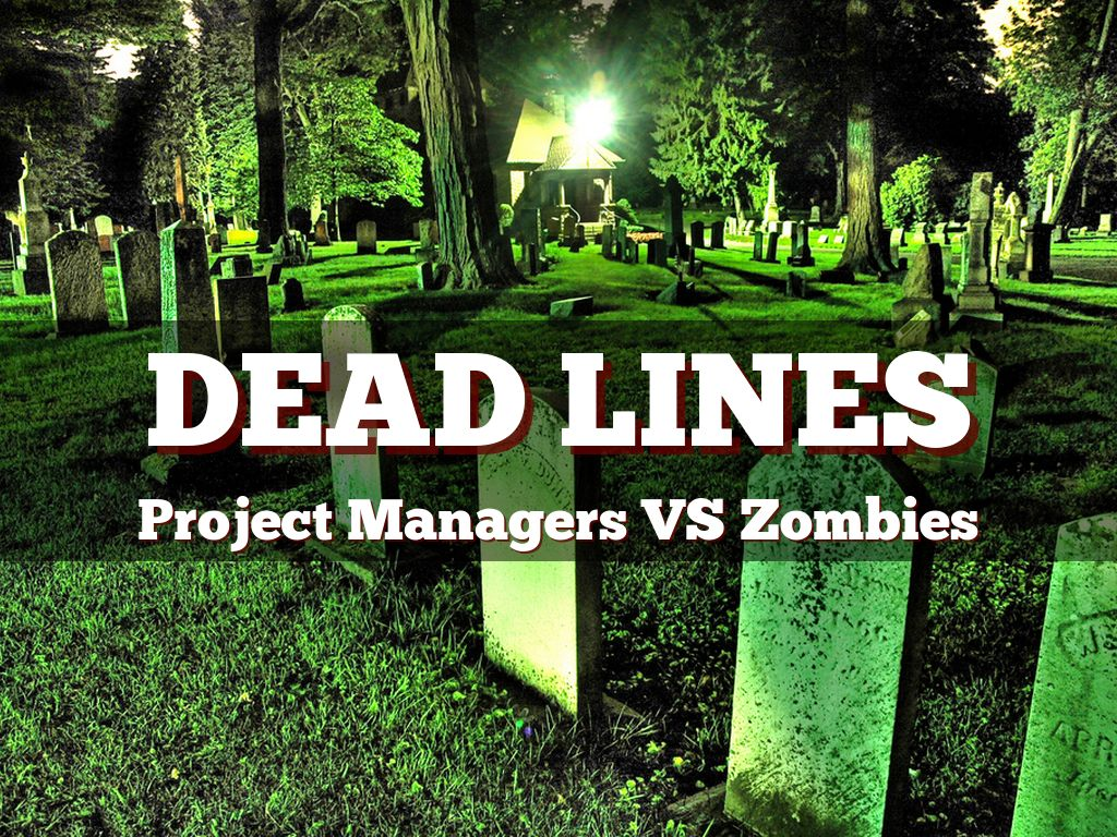 Copy of Dead Lines: Project Managers VS Zombies