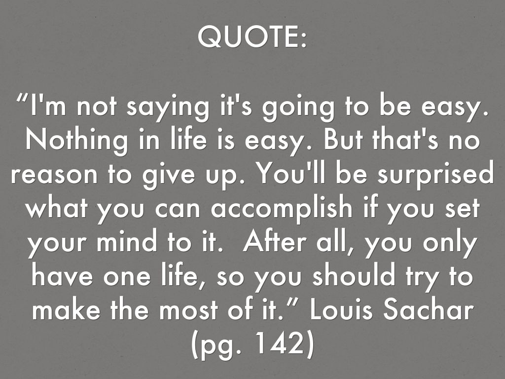 Life Is Not Easy Quotes Holes By Louis Sachar Presentation By Lucas