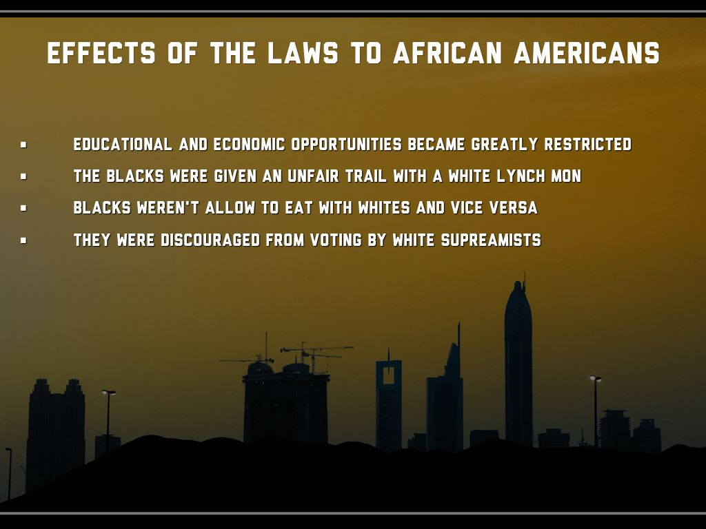 the effects of the jim crow laws on african american in the states of alabama What was the impact of the jim crow laws on the black experience in america, as well as, the effect that the civil rights act of 1964 has had on african american life.