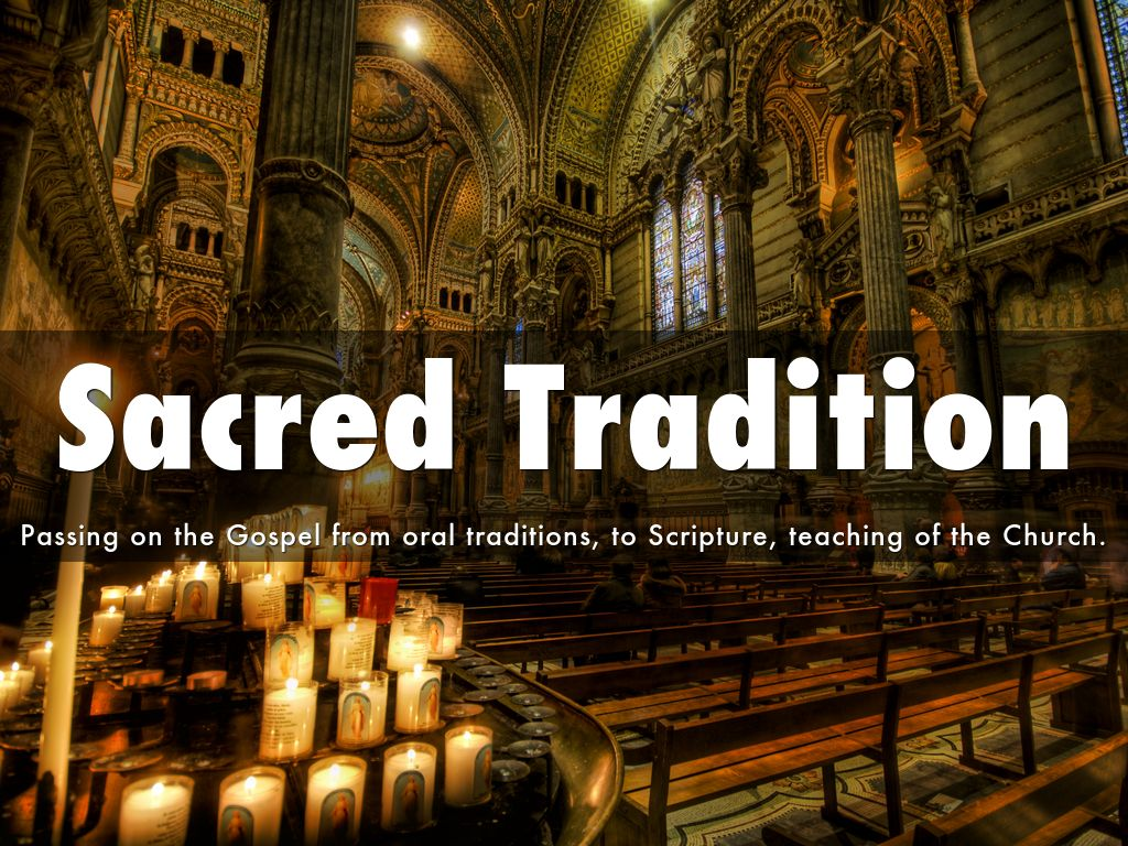 sacred scripture and sacred tradition essay Lesson plans unit 1 god created everything us to believe all that god has revealed to us through sacred scripture and sacred tradition lesson explanation.