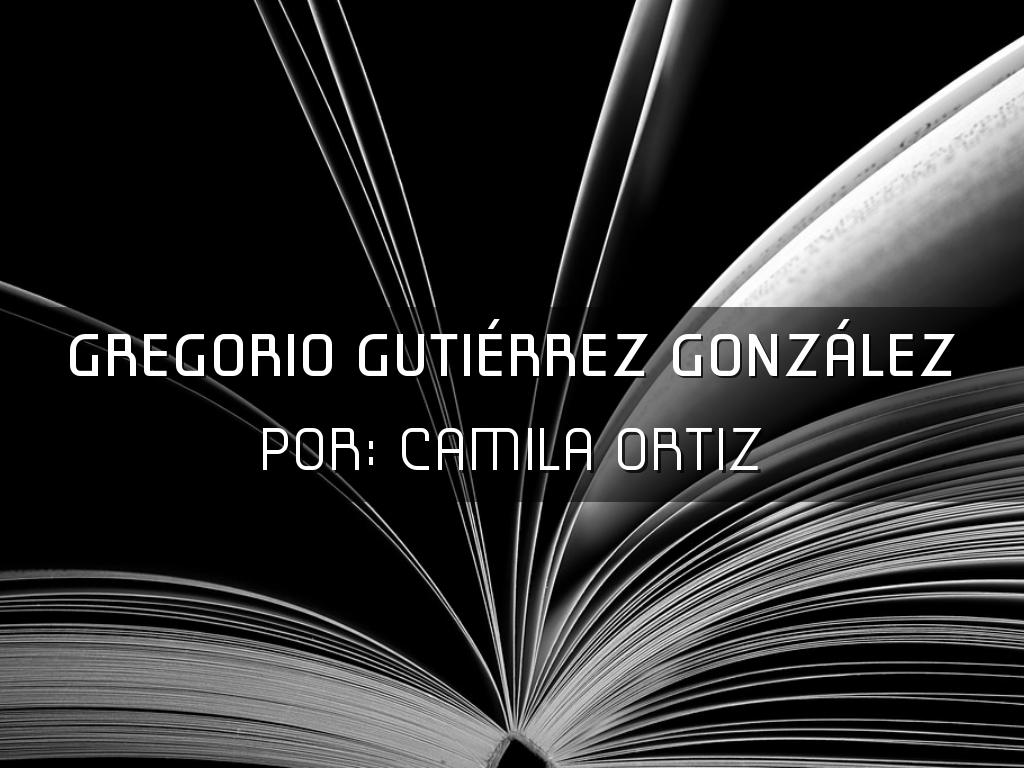 Gregorio Gutiérrez González