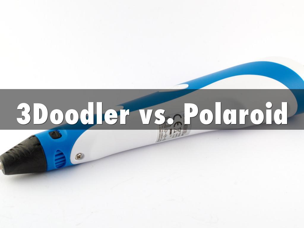 3Doodler vs. Polaroid