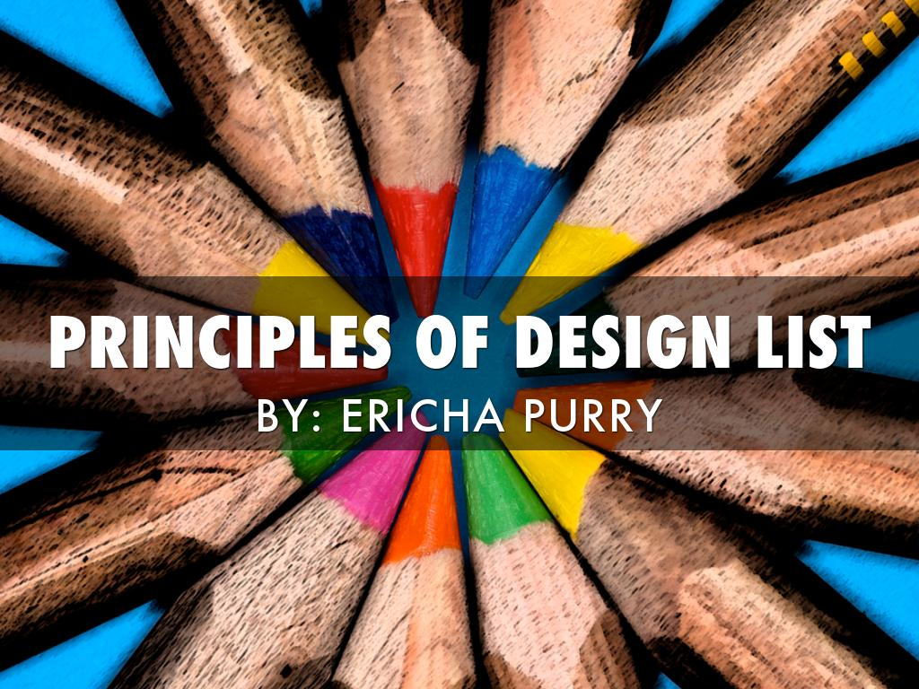 Principles Of Design List : Principles of design list by ericha purry