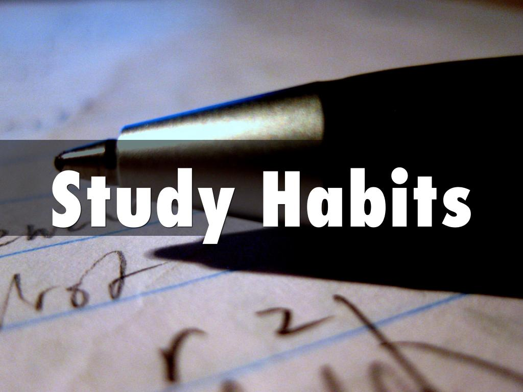 study habits intro Introduction study habits are defined as those techniques, such as summarizing, note taking, outlining or locating material which learners employ to assist.