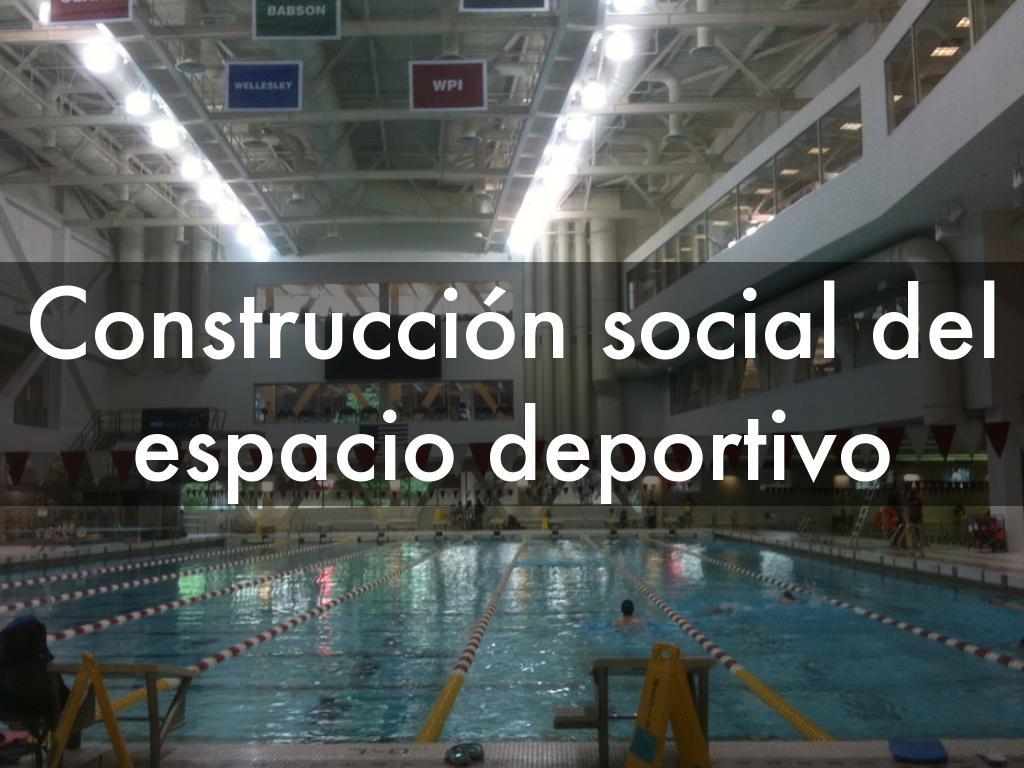 Construcción social del espacio deportivo