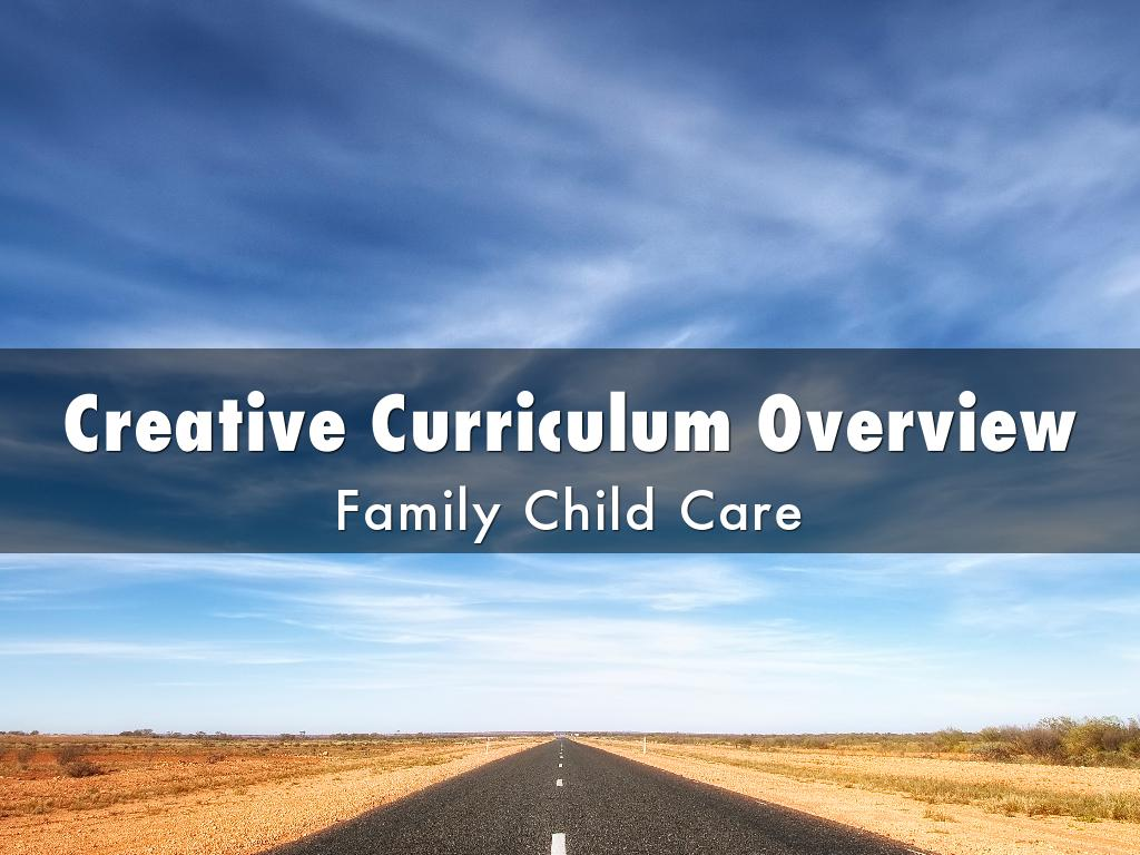 Creative Curriculum Overview by Sandra Woodall