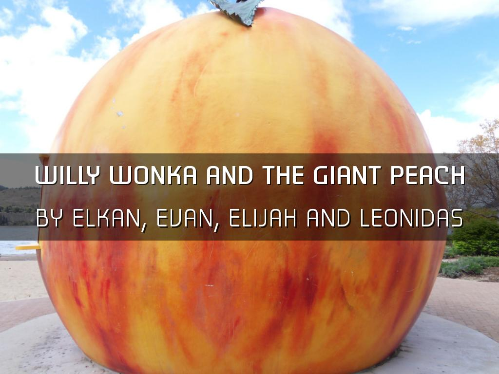 Willy Wonka And The Giant Peach