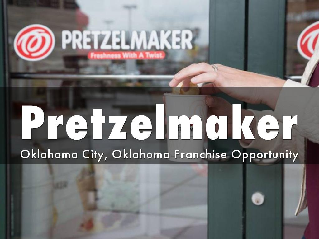 Pretzelmaker Franchise Opportunity in Oklahoma City, Oklahoma!