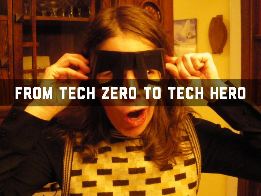 From Tech o to Tech Hero