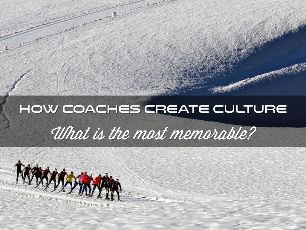 Coaches Create Culture