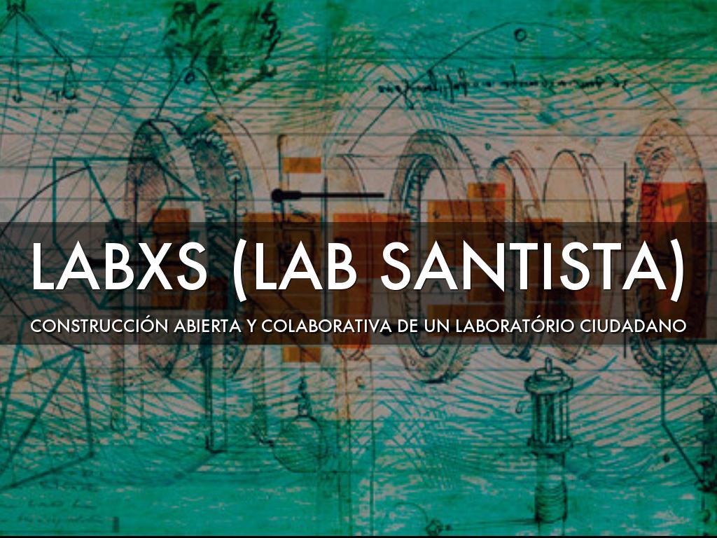 LABxS - Construcción Colaborativa de un Laboratório Ciudadano