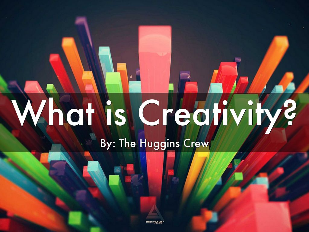 Copy of What is Creativity