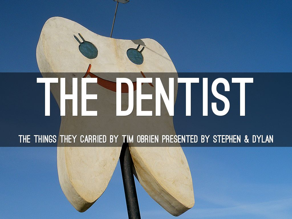 The Dentist By Tim O'Brien