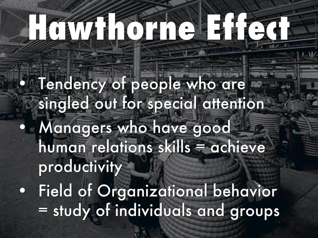 hawthorne theory Het hawthorne-effect is het effect van een interventie op een onderzocht persoon dat uitsluitend te wijten is aan het feit dat deze aan een onderzoek meedoet.