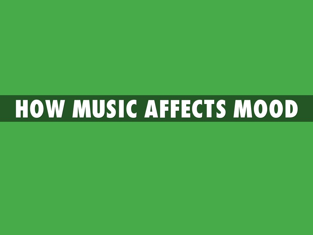 does music affect your mood essay If music is a universal language, then we're born fluent speakers when we hear a song, our brain springs into action, as the music fires up our emotional, memory and motor centers.