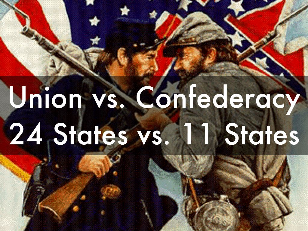 "union and confederacy To an outside observer the united states may have looked like it ""had become  three countries: the union, the confederacy and kentucky."