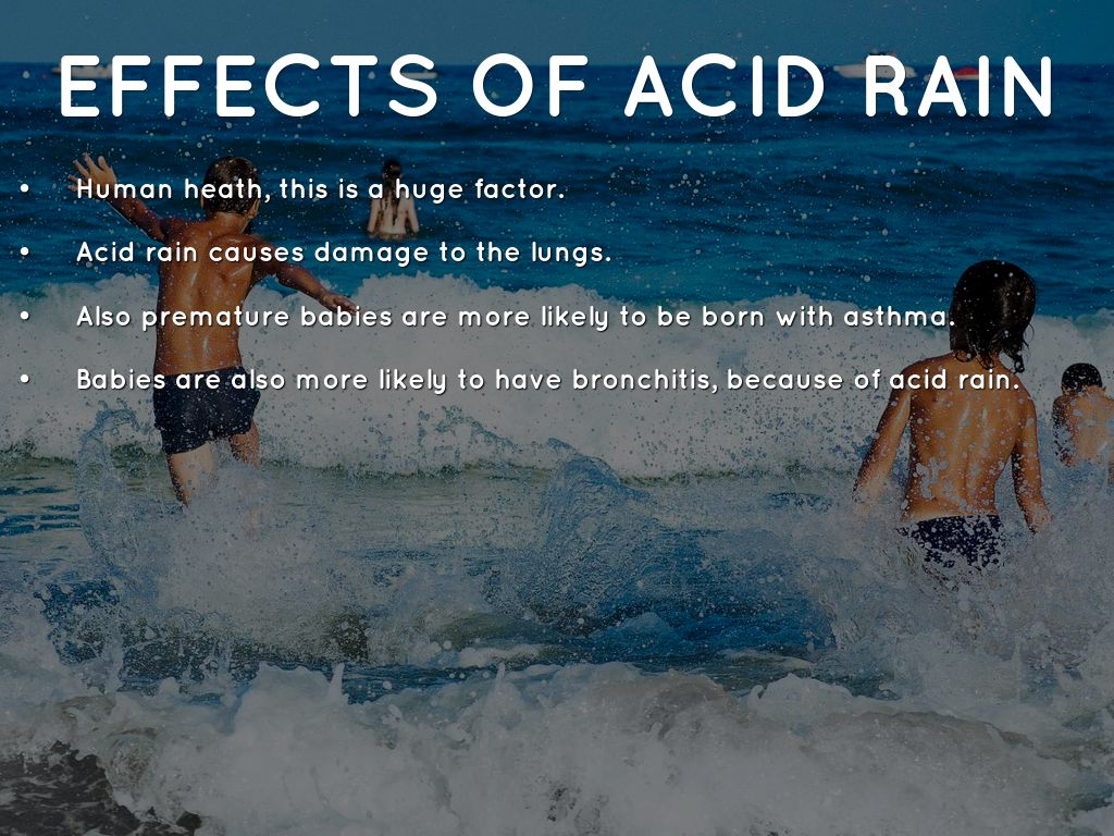 effect of acid rain Acid rain and its ecological consequences acidification has some indirect effects on human health also acid rain affects each and every components of ecosystem.