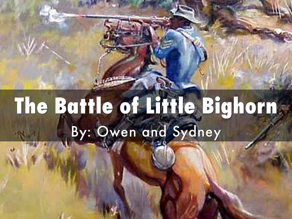 the battle of little bighorn by sydneyjtack