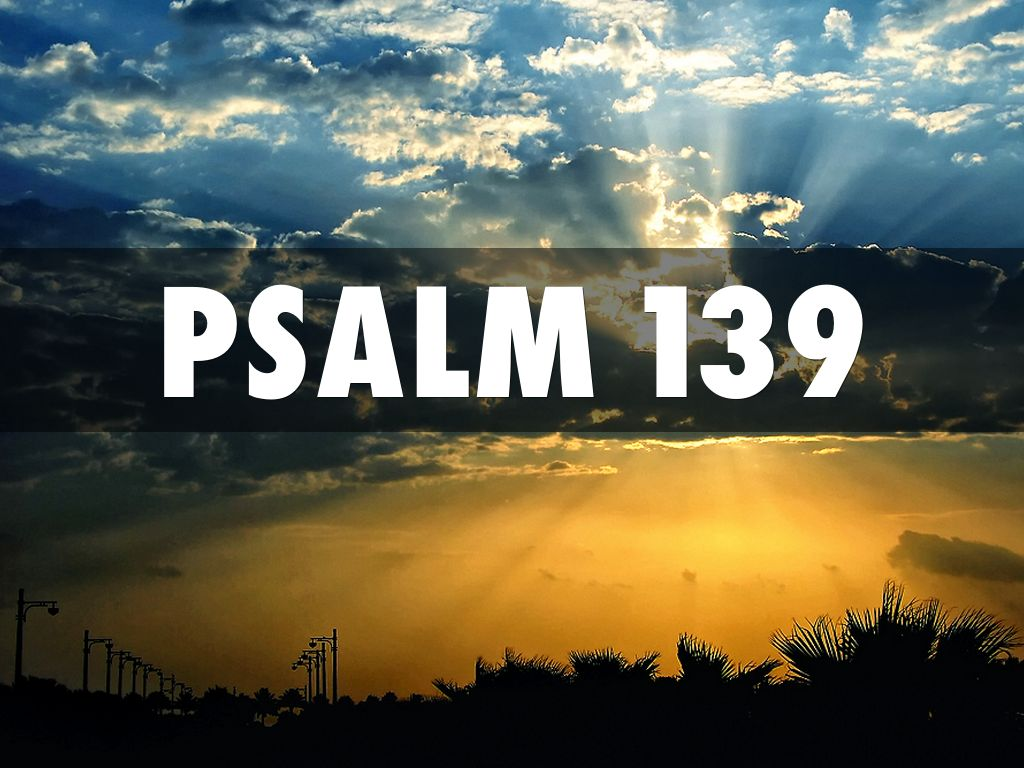 Psalm 139 1-6 part one