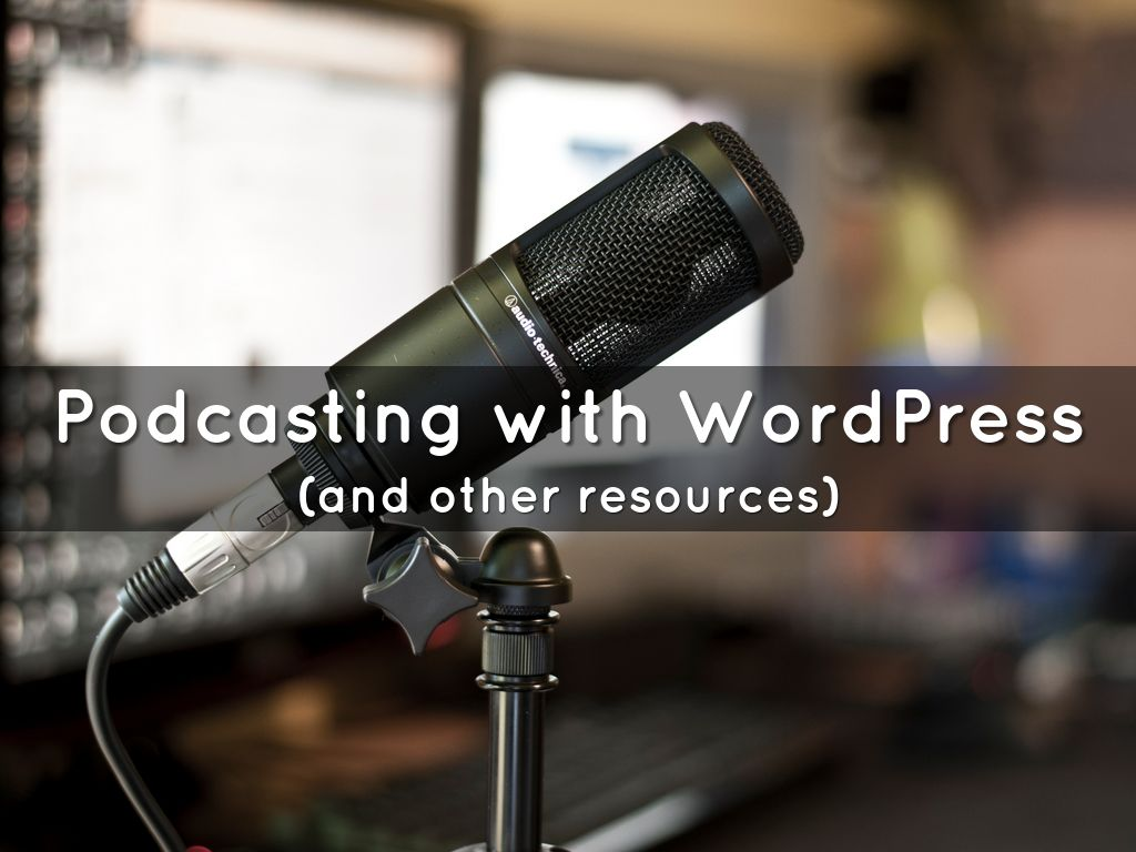 Copy of Podcasting with WordPress