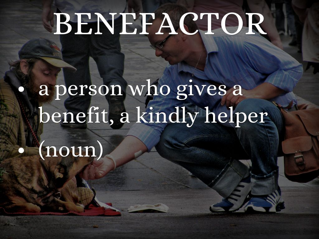 what does the word benefactor mean