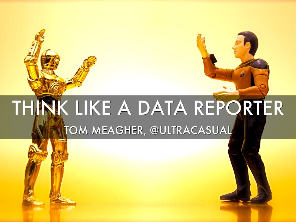 Think like a data reporter