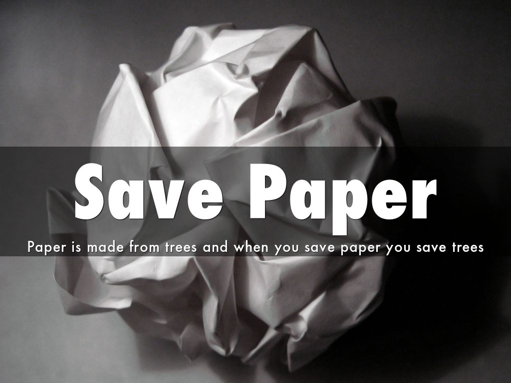 why should we save paper