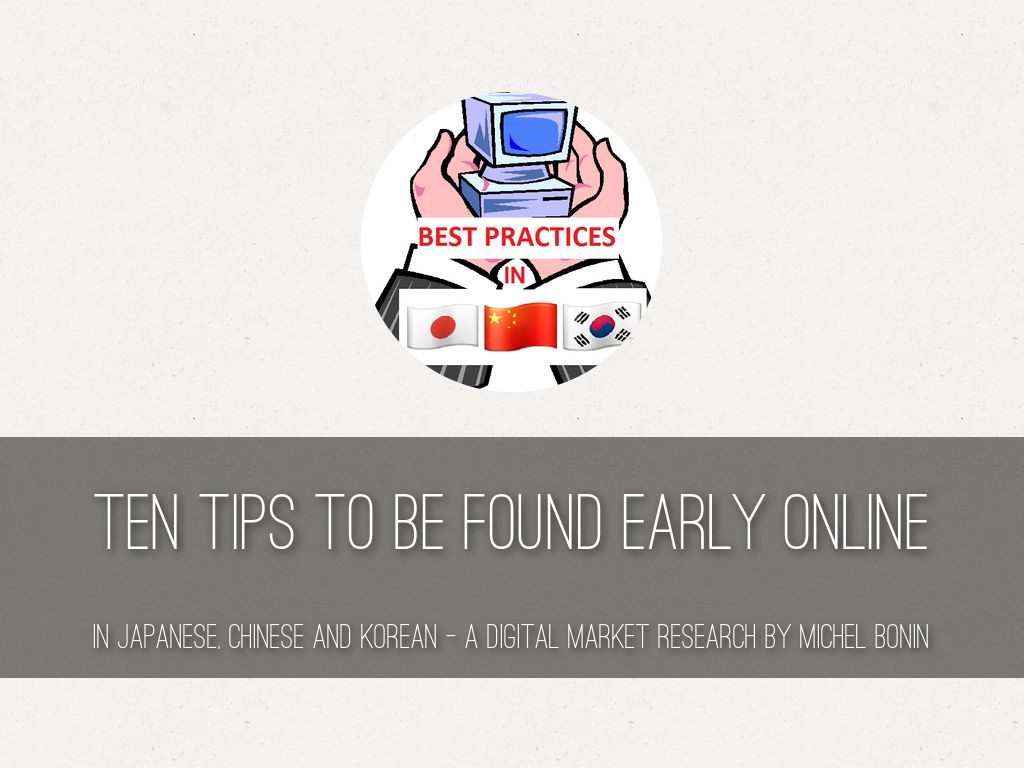 TEN TIPS TO BE FOUND EARLY ONLINE IN JAPANESE, CHINESE AND KOREAN