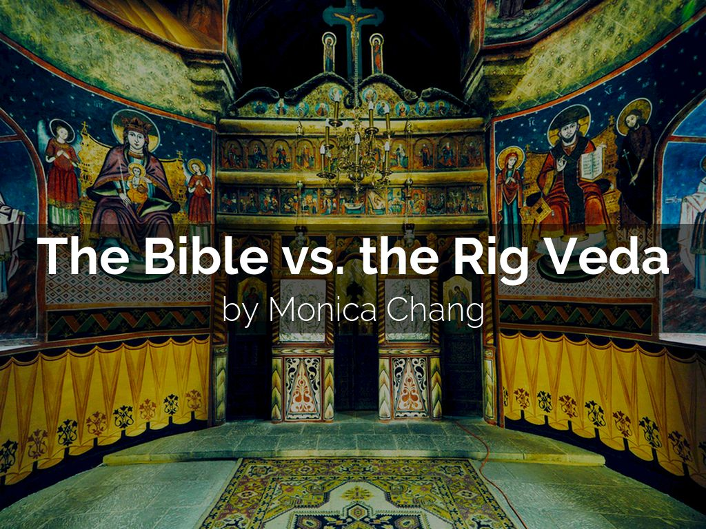 the bible vs  the rig veda by monica chang50