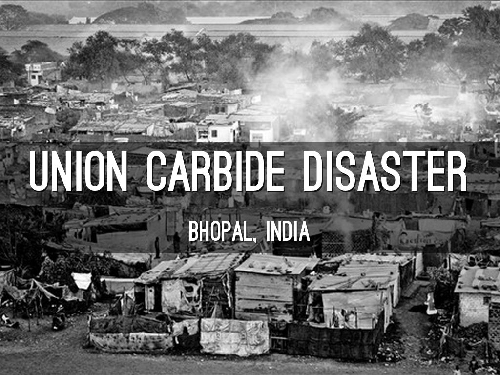 the bhopal disaster From 1976, there were harbingers--excess pollution and toxic attacks on workers were occurring on a regular basis at the union carbide pesticide factory in bhopal, india.