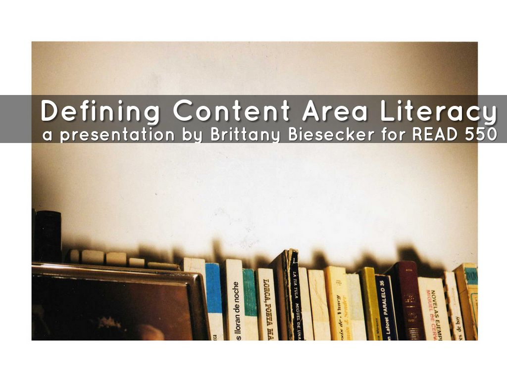 Defining Content Area Literacy