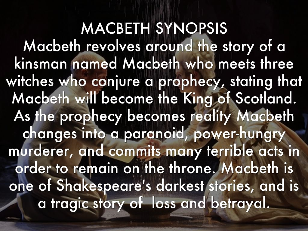 synopsis of macbeth essay An introduction to macbeth by william shakespeare learn about the book and the historical context in which it was written.