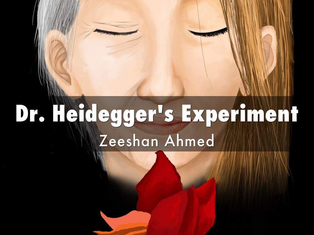 dr heideggers experiment thesis Reflect on the themes in dr heidegger's experiment write a comment making an assertion about the most important theme in the story that connects with you.