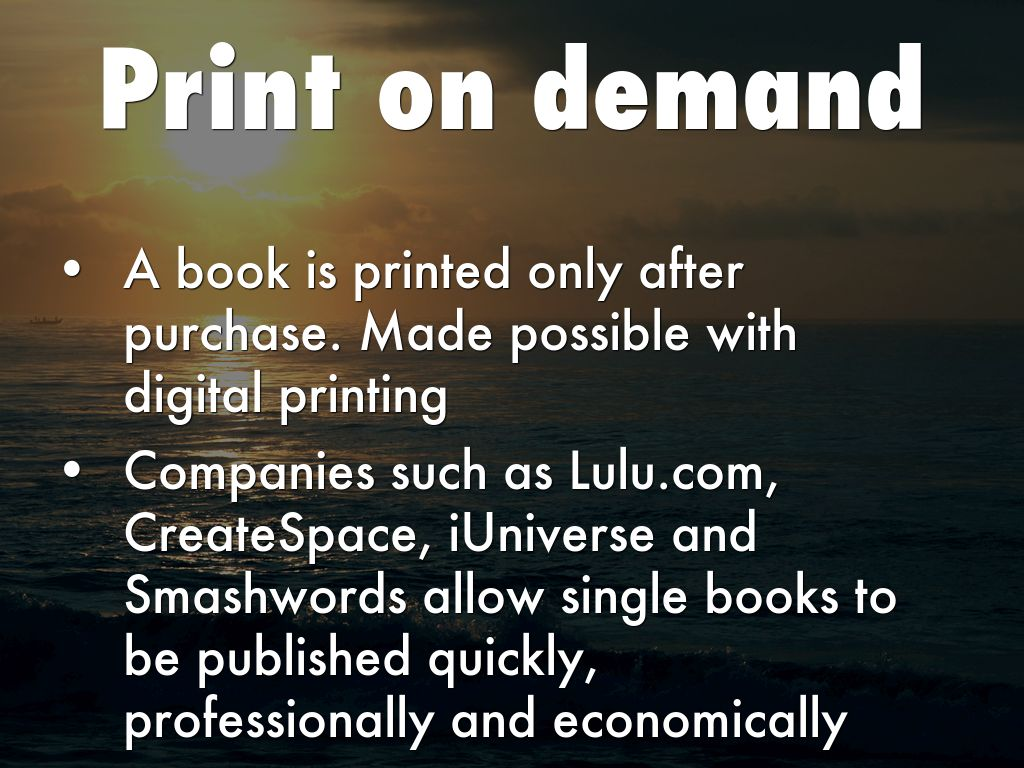 print on demand publishers For publishers to maximize your market opportunity and reduce inventory risk, take advantage of all that print on-demand has to offer for your inventory stock.
