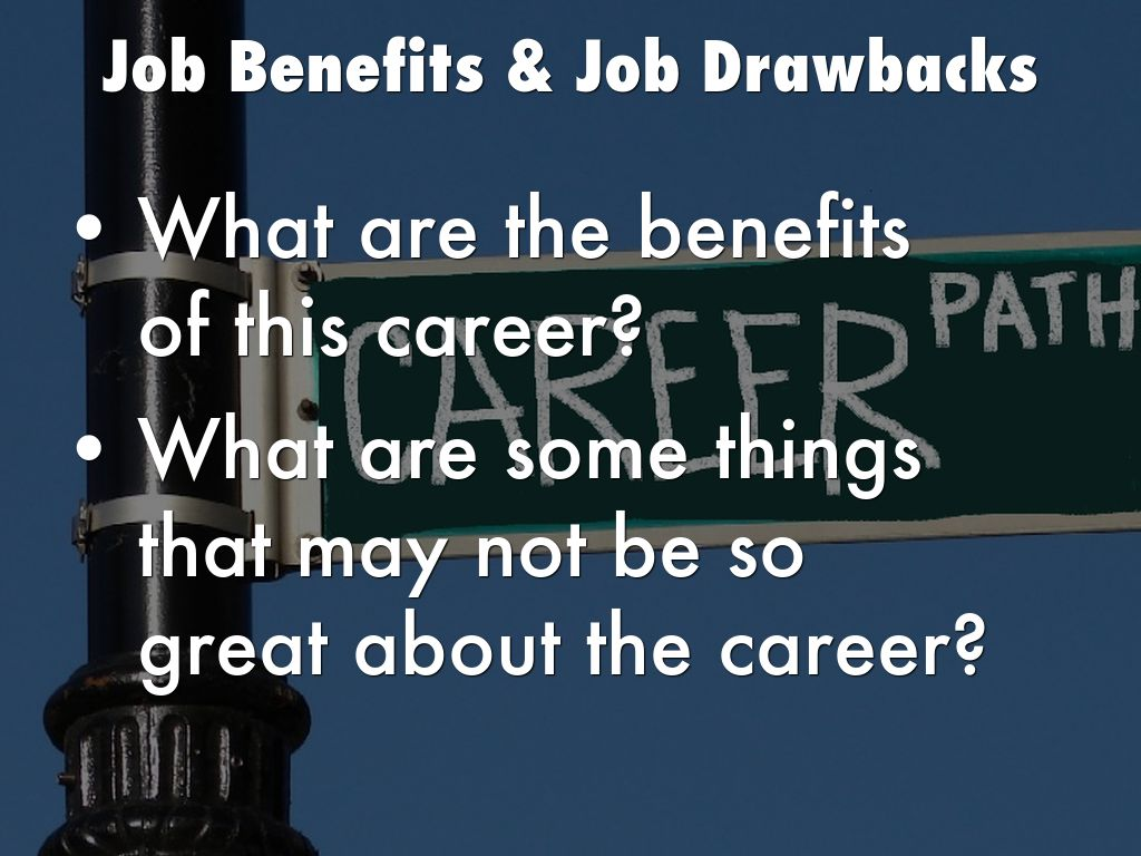 what are the benefits and drawbacks