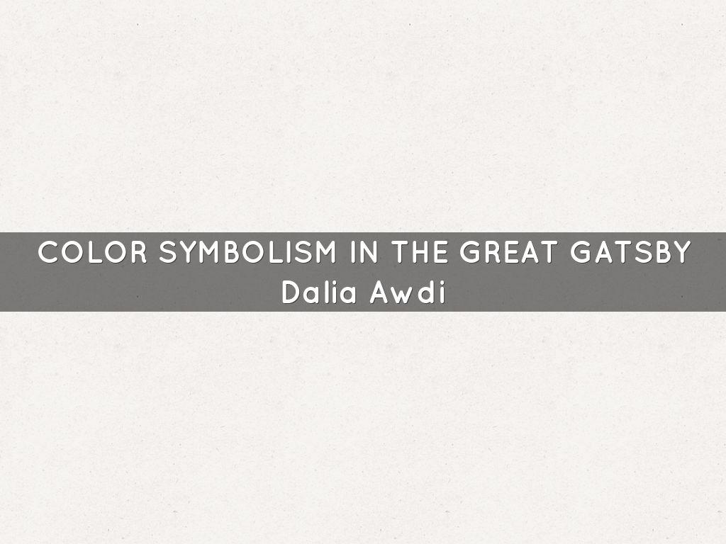 Color Symbolism In The Great Gatsby By Dalia Awdi
