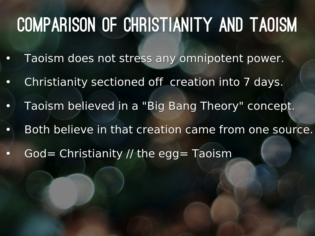 a comparison of taoism and christianity It takes but a perfunctory comparison of the salient points of taoism and christianity to gain an source behind christianity the essence of taoism is.