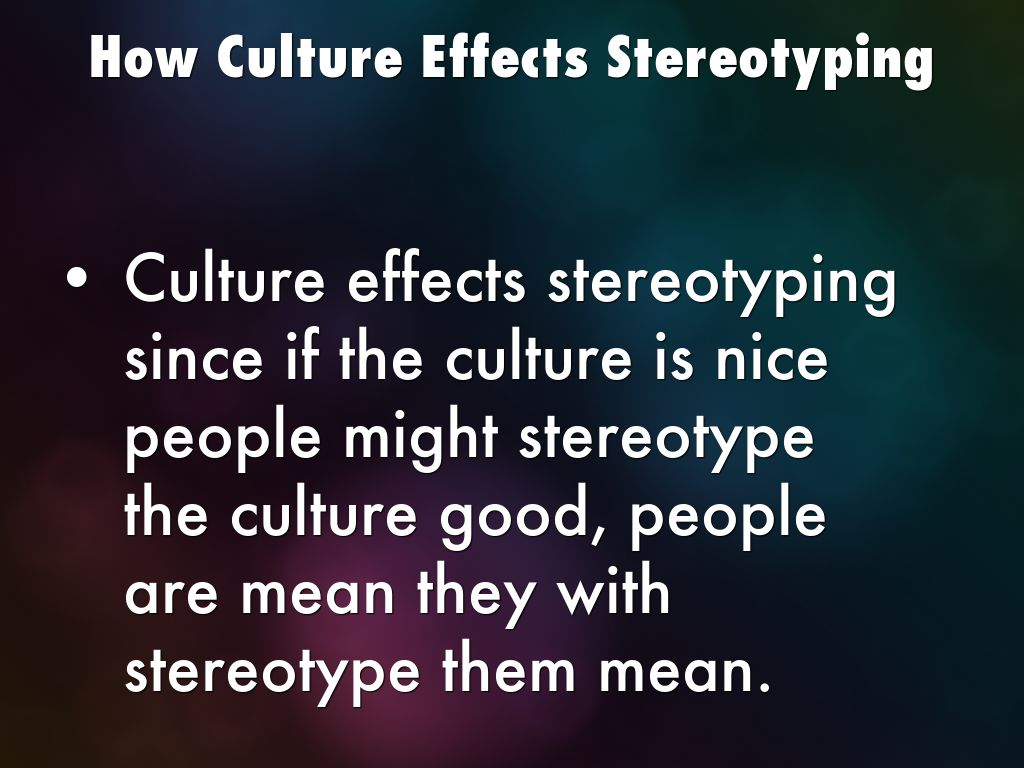 how do stereotypes affect how you're Gender stereotypes affect men, too it is not just women that are affected by ongoing gender stereotypes men have to deal with such ideas as well, and they do on a regular basis in fact, such male stereotypes can have extremely negative affects on divorce, child support or child custody cases for men.