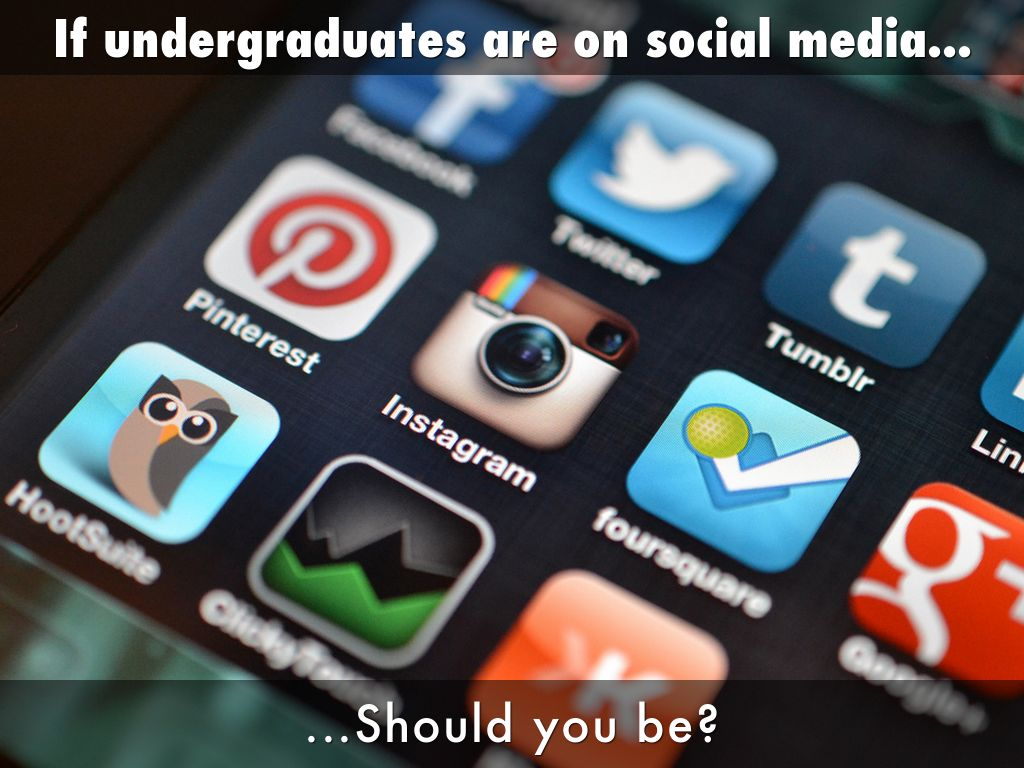 If undergraduates are on social media...