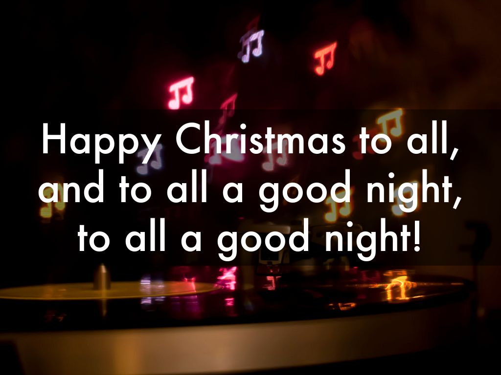 happy christmas to all and to all a good night to all a good night - Merry Christmas To All And To All A Good Night