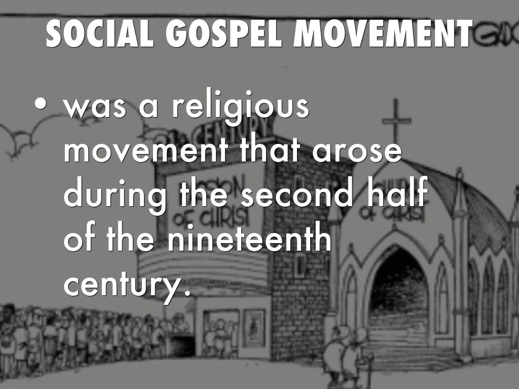 social gospel movement The social gospel movement is known to have influenced the american civil rights movement and inspired mlk, this movement convinced that you could do social justice in order to get saved (209) -matthew mettendorf.