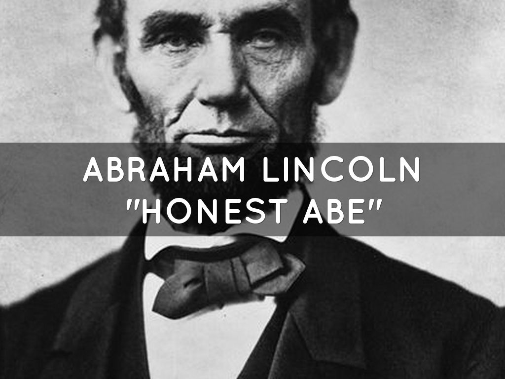 honest abe When abraham lincoln was on the 1860 campaign trail, he received the advanced sheets of a biography being written about him by journalist john locke.